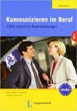 خرید کتاب Kommunizieren Im Beruf - 1000 Nutzliche Redewendungen