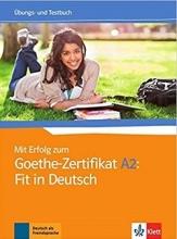 کتاب Mit Erfolg Zum Goethe-Zertifikat: Ubungs- Und Testbuch A2: Fit in Deutsch