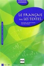 کتاب فرانسه LE FRANCAIS PAR LES TEXTES A2-B1
