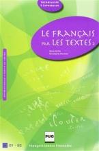 کتاب فرانسه   LE FRANCAIS PAR LES TEXTES B1-B2