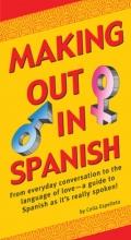 کتاب اسپانیایی Making Out In Spanish