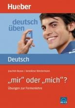 کتاب آلمانی ?deutsch Uben 1: mir oder mich