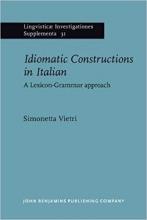 کتاب ایتالیایی Idiomatic Constructions in Italian  A Lexicon-Grammar approach (Lingvisticæ Investigationes Supplementa)