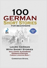 کتاب 100German Short Stories for Beginners Learn German with Stories