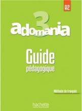 کتاب  فرانسوی Adomania 3 Guide pédagogique