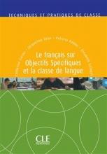 کتاب فرانسوی  Le français sur objectifs spécifiques et la classe de langue - Techniques et pratiques de classe