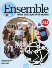 کتاب فرانسه Ensemble A1.1 - Cours de français pour migrants - Livre + CD