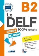 کتاب فرانسه Le DELF scolaire et junior - 100% réussite B2