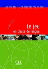 کتاب فرانسه Le jeu en classe de langue - Techniques et pratiques de classe