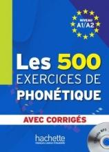 کتاب فرانسه Les 500 Exercices de phonétique A1/A2 - Livre + corrigés intégrés + CD audio MP3
