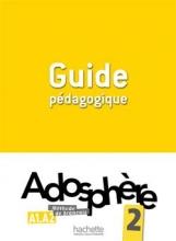 کتاب فرانسه  Adosphere 2 - Guide pedagogique