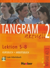 کتاب آلمانی تانگرام Tangram aktuell 2 NIVEAU A2/2 Lektion 5-8 Kursbuch + Arbeitsbuch + CD
